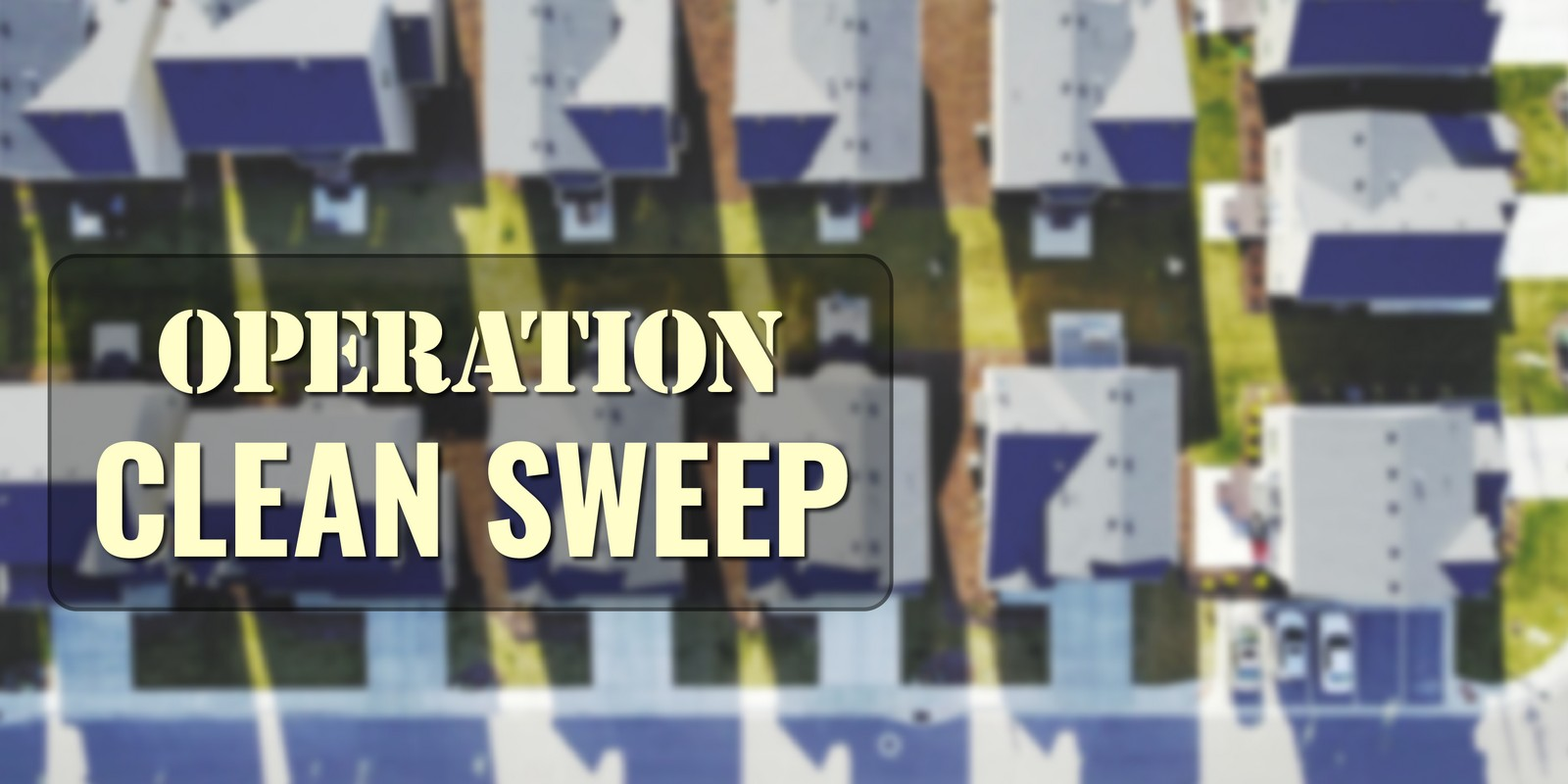 Operation Clean Sweep 2020