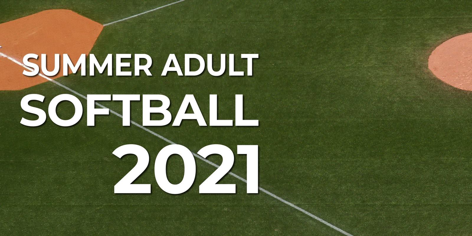 2021 Summer Adult Softball